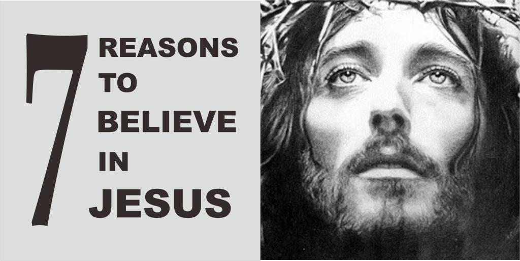 7-reasons-to-believe-in-jesus