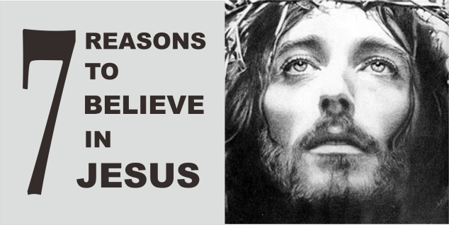 7-reasons-to-believe-in-jesus