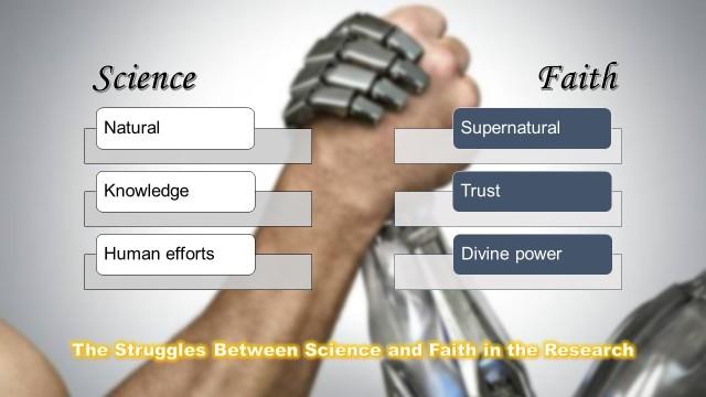 The Struggles - Science vs. Faith