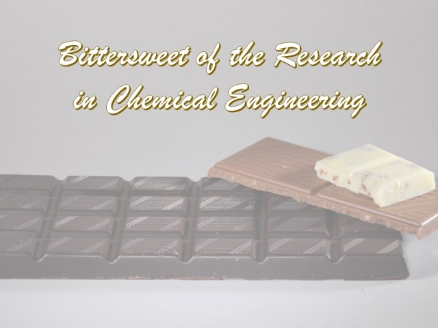 Bittersweet of the Research in Chemical Engineering